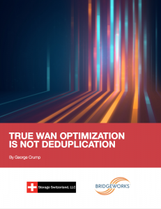 True WAN Optimization is not Deduplication Bridgeworks