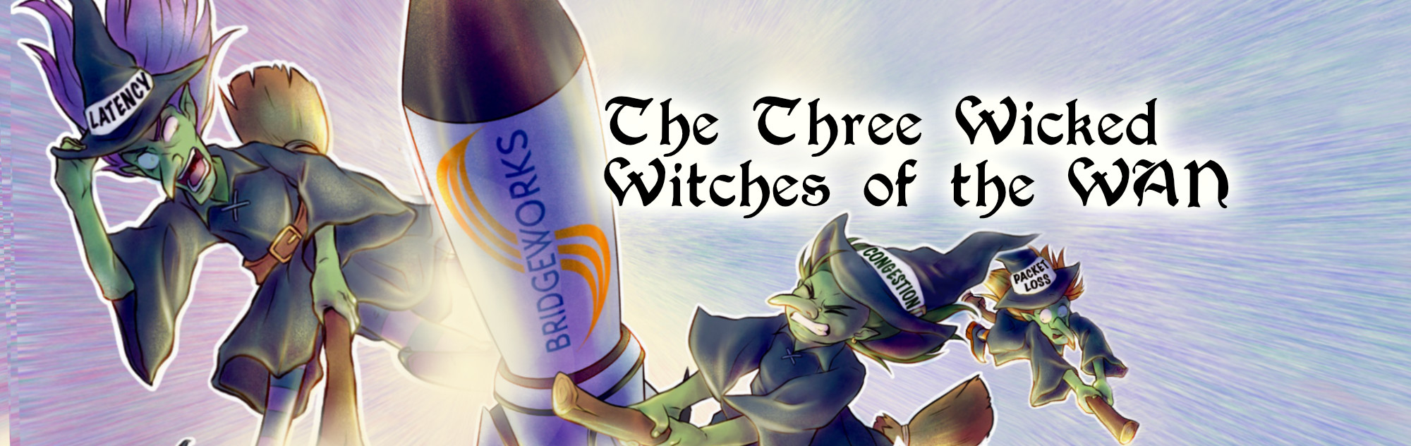the three wicked witches of the WAN